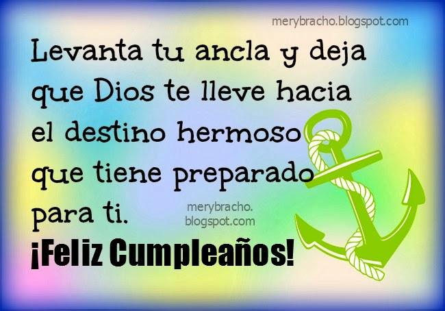 Feliz Cumpleaños y un  buen futuro para ti. Imágenes, postales cristianas de cumpleaños gratis para felicitar amigo, amiga, hombre, mujer, hijo, hija, palabras de aliento por un futuro, un destino bonito, hermoso.  Tarjeta de cumpleaños, mensaje cristiano para felicitar. Felicidades.