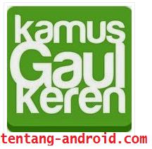 Download Kamus Bahasa Gaul Keren Untuk Android 2015