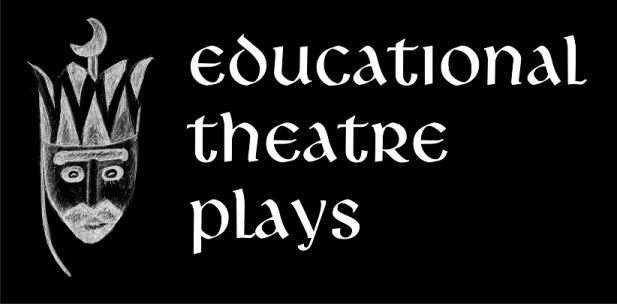 Educational Theatre Plays