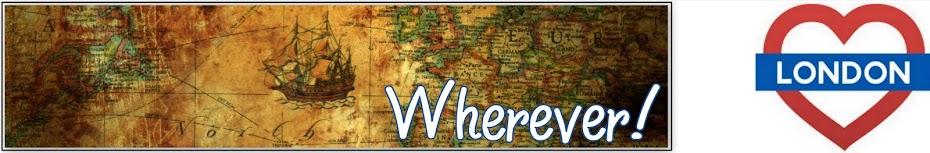 ¡ Wherever !