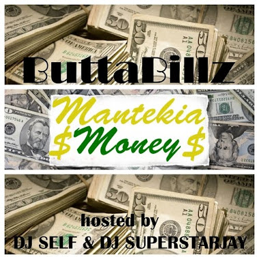 BUTTA BILLZ MANTEKIA MONEY HOSTED BY DJ SELF & DJ SUPERSTAYJAY  TRACK 18 PROD. BY RAYDO