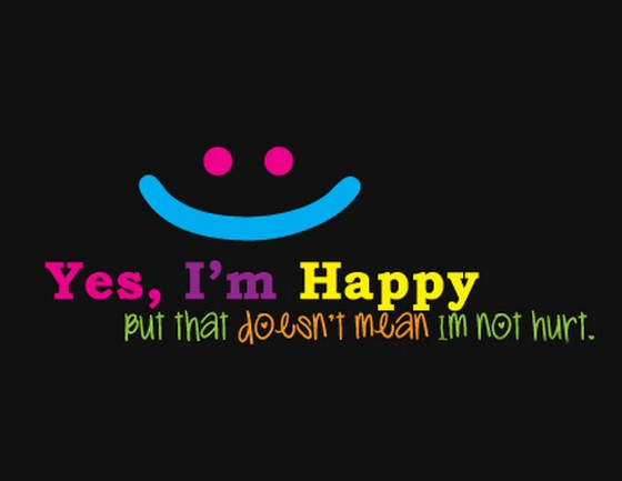 Yes I Am Happy But That Does Not Mean