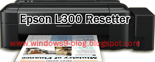 Epson L110, L210, L300, L350, L355 service required , Download the resetter, Epson Reset Utility, Epson tools