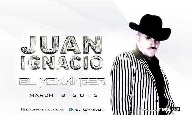 El Komander - Juan Ignacio Corridos 2013