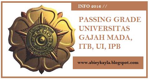 Passing Grade UGM, ITB, UI dan IPB Tahun 2016