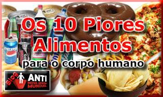 os 10 piores alimentos para o corpo humano