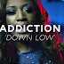 [VIDEO] Addiction ft BrymO - Down Low