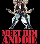Meet Him and Die Comes to Blu-ray April 1st