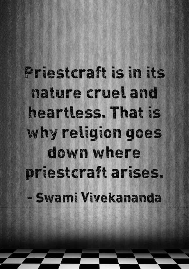 """Priestcraft is in its nature cruel and heartless. That is why religion goes down where priestcraft arises."""