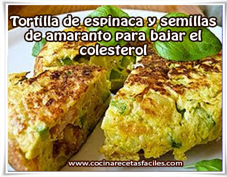 Recetas saludables , receta de tortilla de espinaca y semillas de amaranto para bajar el colesterol