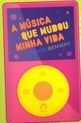 Download Grátis - Livro - A música que mudou minha vida (Robin Benway)