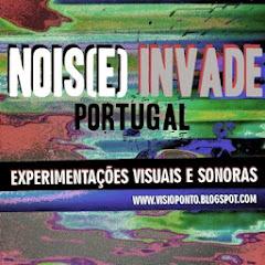 NOIS[E] INVADE Portugal