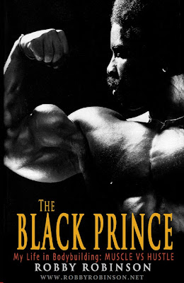 THE BLACK PRINCE; My Life in Bodybuilding: MUSCLE VS HUSTLE BY ROBBY ROBINSON - BOOK COVER