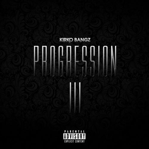 Kirko bangz- Progression 3