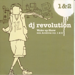 DJ Revolution – Wake Up Show: Mix Archives, Vol. 1 & 2 (2CD) (2003) (320 kbps)