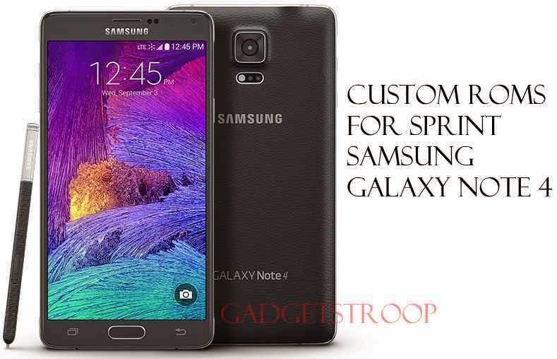Custom roms for sprint galaxy note 4 SM-N910p trltespr