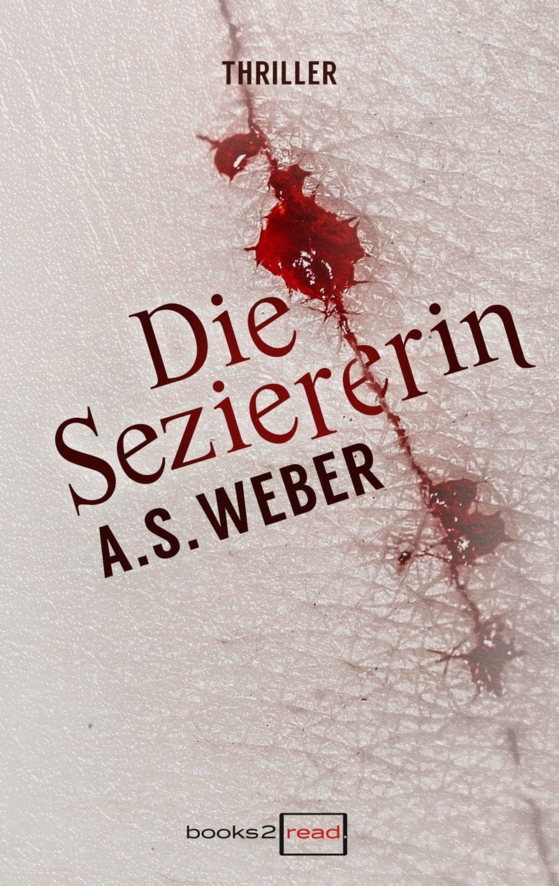 http://www.amazon.de/Die-Seziererin-s-Weber-ebook/dp/B00NOYAT1E/ref=sr_1_1?ie=UTF8&qid=1420271150&sr=8-1&keywords=die+seziererin