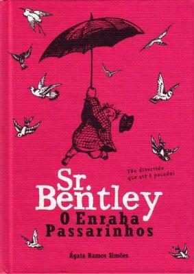 Sr. Bentley, O Enraba Passarinhos, de Ágata Ramos Simões