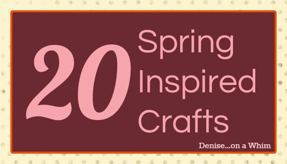 Curated Spring-Inspired Craft Board on Hometalk from Denise on a Whim