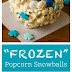 Frozen Popcorn Snowballs