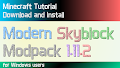 HOW TO INSTALL<br>Modern Skyblock Modpack [<b>1.11.2</b>]<br>▽