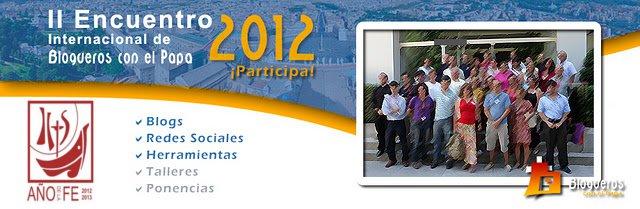 II Encuentro Internacional De Blogueros Con El Papa 2012