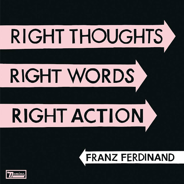 Franz Ferdinand - Right Thoughts Right Words Right Action - copertina tracklist traduzioni testi video download
