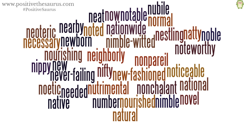 positive adjectives that start with n positive thesaurus