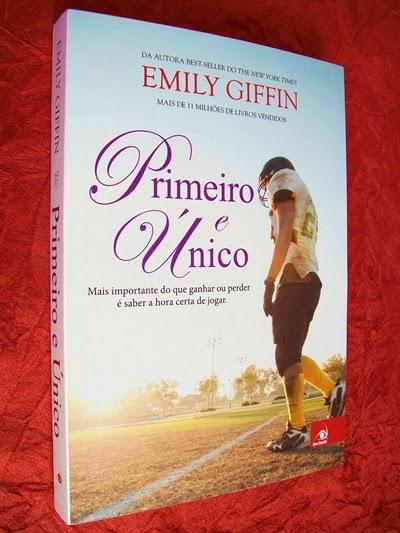 Primeiro e Único - Emily Giffin