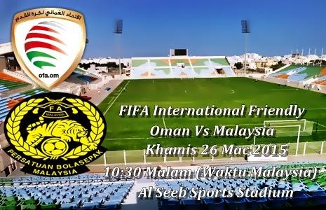 Live Streaming Bola Malaysia vs Oman 26 Mac 2015 Persahabatan