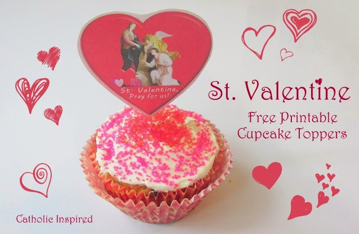 You will ♥Love♥ these St. Valentine Cupcake Toppers! - Catholic ...
