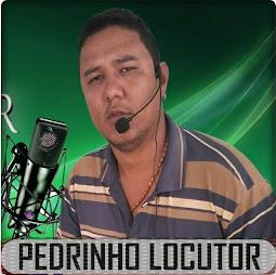 PEDRINHO LOCUTOR