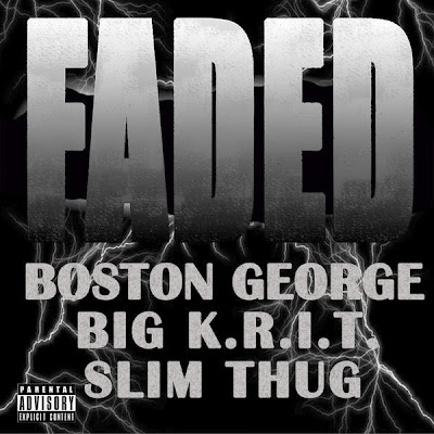 Boston George - Faded (feat. Big K.R.I.T. & Slim Thug) - Single Cover