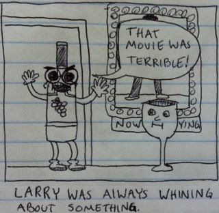 larry was always whining