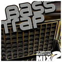 Bass Trap Mix 2