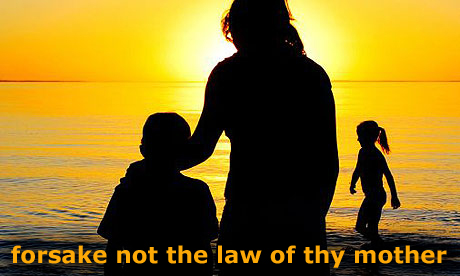 forsake not the law of thy mother