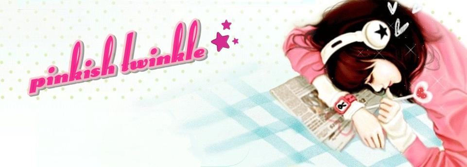 ★pinkishtwinkle★