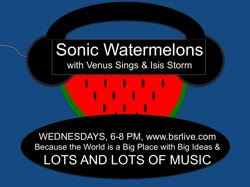 Sonic Watermelons on BSR with Venus Sings &amp; Isis Storm