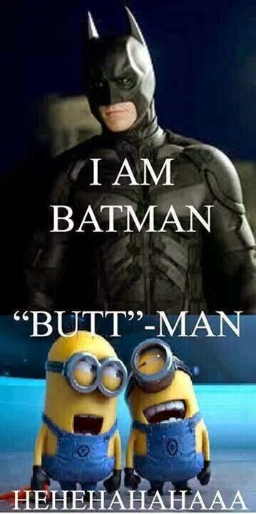 HAHAHA Bat man or butt man