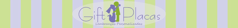 Gift Placas - Lembranças Personalizadas