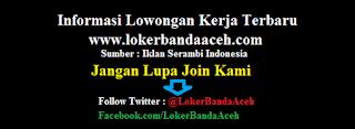 Lowongan Kerja Banda Aceh