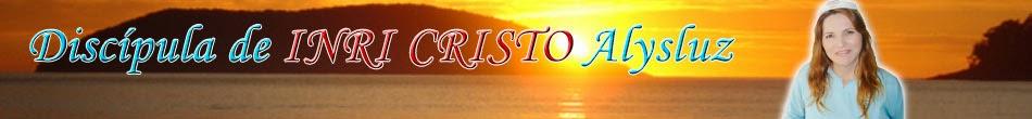 Alysluz - Discípula de INRI CRISTO
