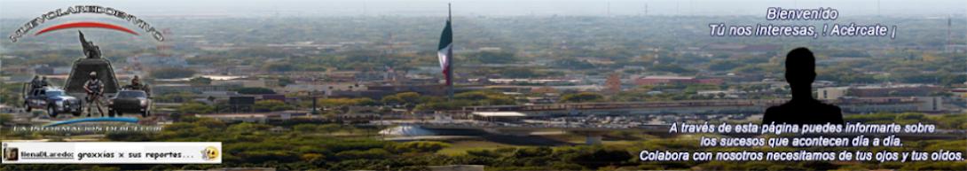 Nuevo Laredo Frontera Al Rojo Vivo!