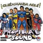 tropikal sound quién manda aquí 2002 Disco Completo