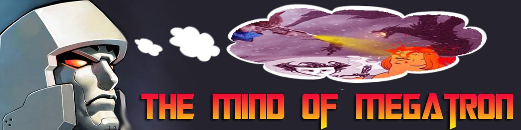 The Mind of Megatron