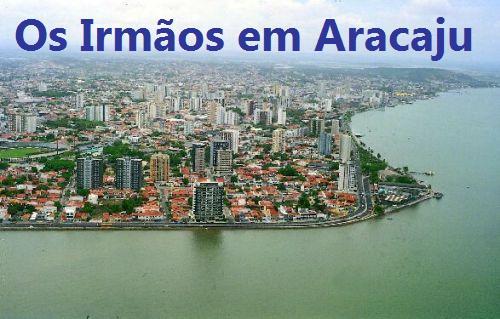 Os Irmãos em Aracaju