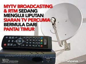 Thumbnail image for MyTV Broadcasting & RTM Menguji Dekoder & Siaran TV Bermula Dari Pantai Timur