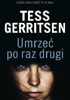 """""""Umrzeć po raz drugi"""" - Tess Gerritsen"""