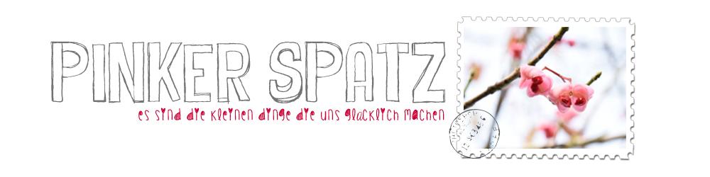 * Pinker Spatz