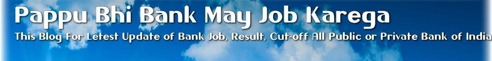 Bank Job| **Pappu bhi bank may job karega**